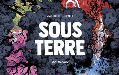 """""""Sous Terre"""" © Mathieu Burniat - Editions Dargaud"""